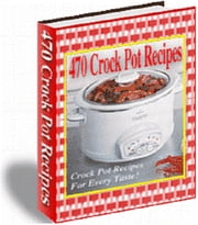 470 Crock Pot Recipes ebook by Anonymous