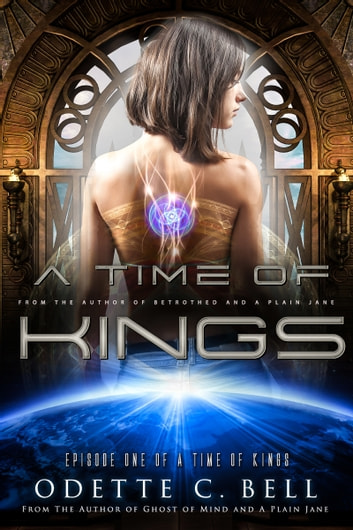 A Time of Kings Episode One ebook by Odette C. Bell