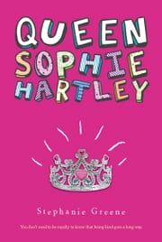 Queen Sophie Hartley ebook by Stephanie Greene