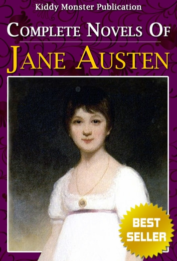Complete Novels of Jane Austen , Works Of Jane Austen, Jane Austen's Novels - Six Novels In One Volume With 450+ Illustrations and Free Audio Book Link ebook by Jane Austen