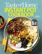Taste of Home Instant Pot Cookbook - Savor 175 Must-have Recipes Made Easy in the Instant Pot ebook by Taste of Home