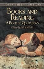 Books and Reading - A Book of Quotations ebook by Bill Bradfield