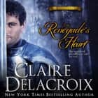 Renegade's Heart, The - A Medieval Scottish Romance audiobook by Claire Delacroix