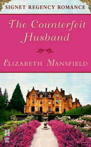 The Counterfeit Husband - Signet Regency Romance (InterMix) ebook by Elizabeth Mansfield