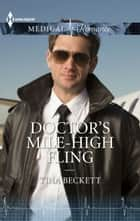 Doctor's Mile-High Fling ebook by Tina Beckett