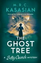 The Ghost Tree - A gripping WW2 crime mystery ebook by M.R.C. Kasasian