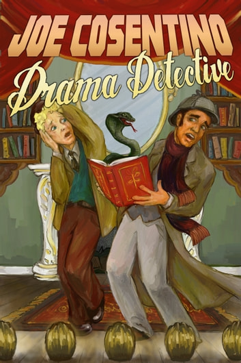 Drama Detective: A Nicky and Noah Mystery ebook by Joe Cosentino