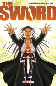 The Sword T04 - L'Air ebook by Jonathan Luna, Joshua Luna