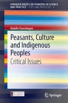 Peasants, Culture and Indigenous Peoples ebook by Rodolfo Stavenhagen