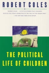 The Political Life of Children ebook by Robert Coles