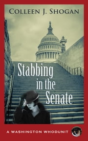 Stabbing in the Senate ebook by Colleen J. Shogan