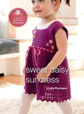 Sweet Daisy Sundress - E-Pattern from Little Crochet ebook by Linda Permann