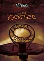 At the Center audiobook by Patrick Jones