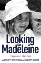 Looking For Madeleine - Updated 2019 Edition ebook by Anthony Summers, Robbyn Swan