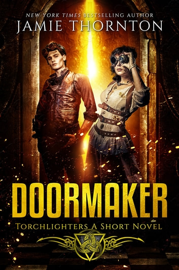 Doormaker: Torchlighters - (A Short Novel) ebook by Jamie Thornton