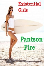 Existential Girls ebook by Pantson Fire