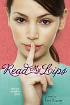 Read My Lips ebook by Teri Brown