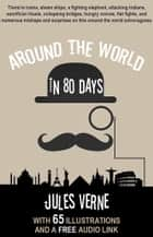 Around the World in 80 Days: With 65 Illustrations and a Free Audio Link. ebook by Jules Verne