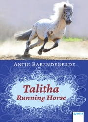 Talitha Running Horse ebook by Antje Babendererde