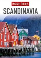 Insight Guides Scandinavia ebook by Insight Guides