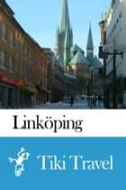 Linköping (Sweden) Travel Guide - Tiki Travel ebook by Tiki Travel