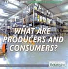 What Are Producers and Consumers? ebook by Marcia Amidon Lusted, Heather Niver