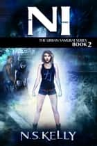 Ni (The Urban Samurai Book 2) ebook by