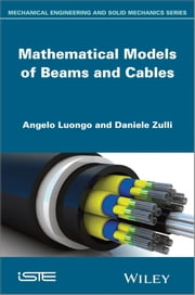Mathematical Models of Beams and Cables ebook by Angelo Luongo,Daniele Zulli