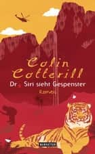Dr. Siri sieht Gespenster - Dr. Siri ermittelt 2 - Kriminalroman ebook by Colin Cotterill, Thomas Mohr