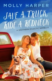 Save a Truck, Ride a Redneck ebook by Molly Harper