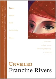 Unveiled - Tamar ebook by Francine Rivers