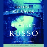 Bridge of Sighs audiobook by Richard Russo