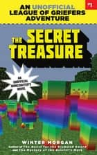 The Secret Treasure - An Unofficial League of Griefers Adventure, #1 ebook by Winter Morgan