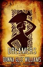 Dreamers ebook by Donna Glee Williams