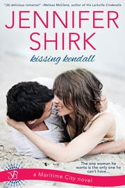 Kissing Kendall ebook by Jennifer Shirk