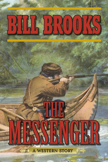 The Messenger - A Western Story ebook by Bill Brooks