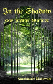 In the Shadow of the Styx - Child of Destiny, #1 ebook by Annemarie Musawale