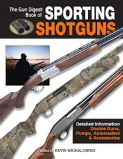 The Gun Digest Book of Sporting Shotguns ebook by