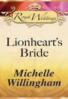 Lionheart's Bride (Mills & Boon) ebook by Michelle Willingham