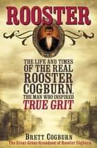 When law was in the holster the frontier life of bob paul ebook by rooster the life and times of the real rooster cogburn the man who inspired fandeluxe Images