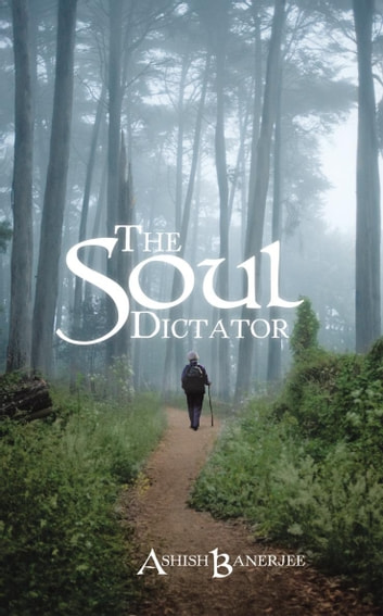 The Soul Dictator ebook by Ashish Banerjee