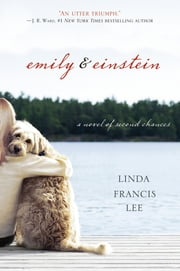 Emily & Einstein - A Novel of Second Chances ebook by Linda Francis Lee