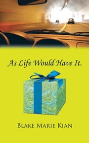 As Life Would Have It. ebook by Blake Marie Kian