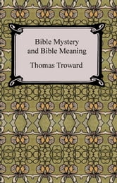 Bible Mystery and Bible Meaning ebook by Thomas Troward