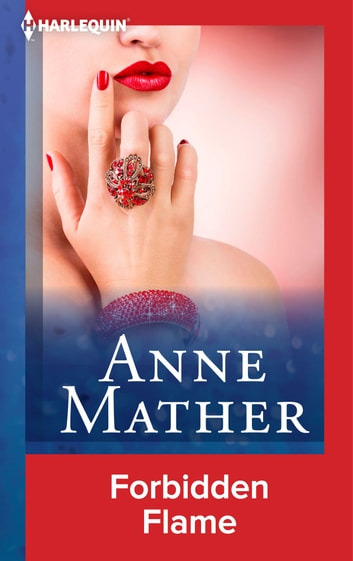 Forbidden Flame ebook by Anne Mather