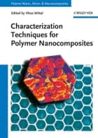 Characterization Techniques for Polymer Nanocomposites ebook by Vikas Mittal