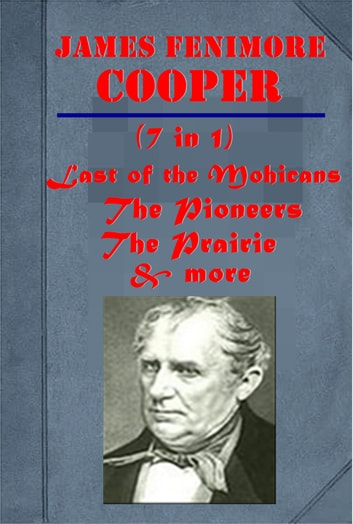 The Complete Anthologies of James Fenimore Cooper, Vol 1 ebook by James Fenimore Cooper