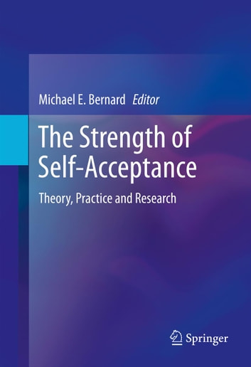 The Strength of Self-Acceptance - Theory, Practice and Research ebook by