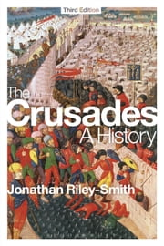 The Crusades: A History ebook by Professor Jonathan Riley-Smith