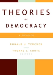 "Theories of Democracy - A Reader ebook by Ronald J. Terchek,Thomas C. Conte,John Locke,Thomas Paine,James Madison,Alexis Tocqueville,John Stuart Mill,John Rawls,, Aristotle,Niccolo Machiavelli,Jean-Jacques Rousseau,John Winthrop,Horace Mann,Robert Bellah,Friedrich Hayek,Milton Friedman,Arthur Bentley,Robert Dahl,Joseph Schumpeter,Anthony Downs,John Dewey,Benjamin Barber,Max Weber,Noberto Bobbio,Michel Foucault,William Connolly,Chantal Mouffe,Jurgen Habermas,""Liberal/Democratic Divide,"" Sheldon Wolin,Anne Phillips,Cornel West,Iris Marion Young,Mahatma Gandhi,Desmond Tutu,Aung San Suu Kyi,Adolfo Perez Esquivel,Jean-bertrand Aristide"